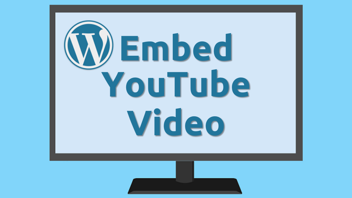 Embed YouTube Video in WordPress Post or Page 2017 ...