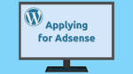 Applying for Adsense and Where to Paste the Code in WordPress