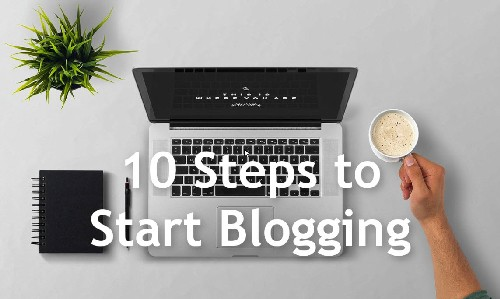 10 Steps to Start Blogging