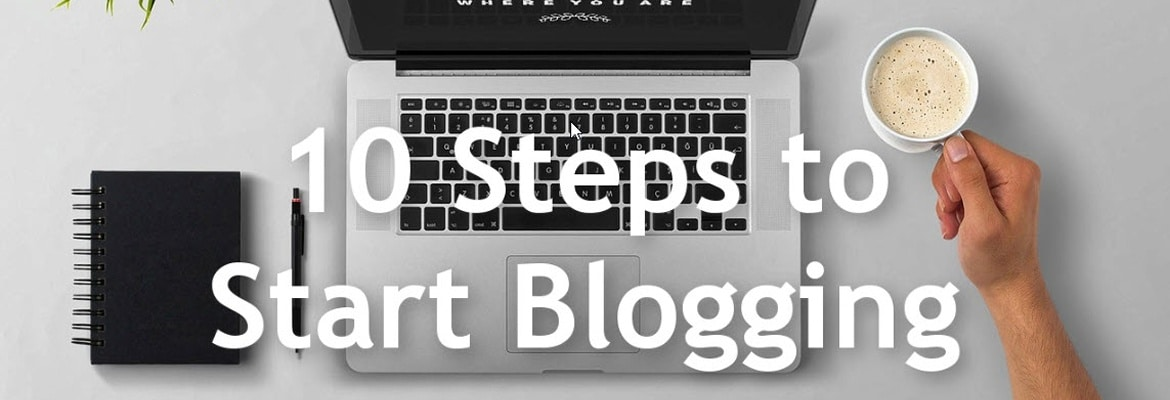 10 Steps to Start Blogging Course