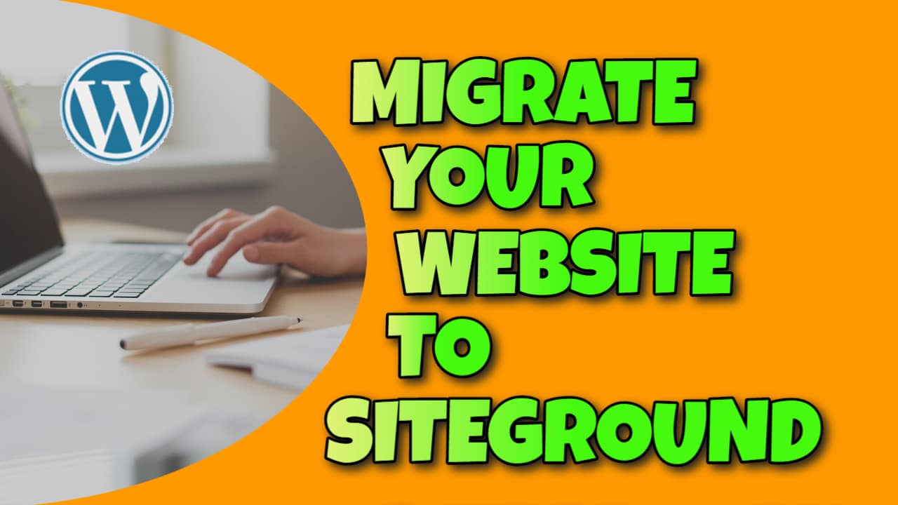 Migrate Your Website to SiteGround